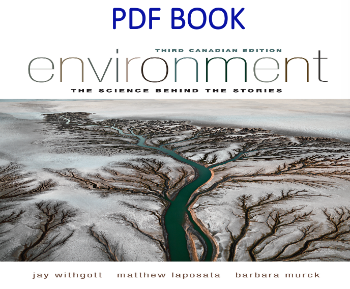 Environment The Science Behind the Stories 3rd Canadian Edition PDF Book by Jay Withgott