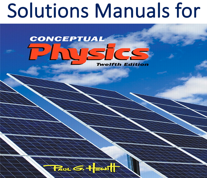 Solutions Manual for Conceptual Physics 12th Edition