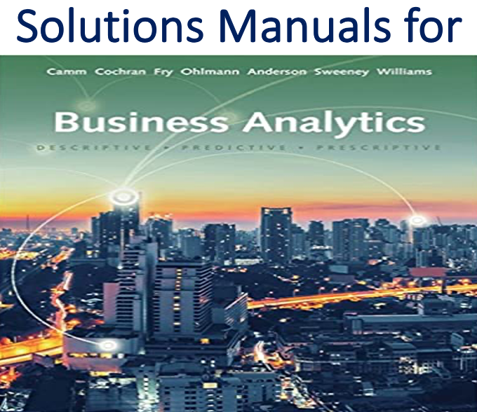 Solutions Manual for Business Analytics 4th Edition