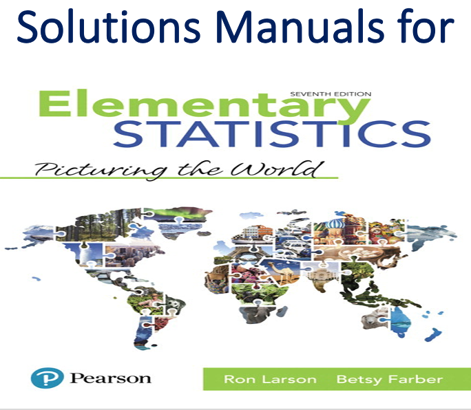 Solutions Manual for Elementary Statistics Picturing the World 7th Edition