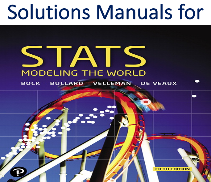 Solutions Manual for Stats Modeling the World 5th Edition