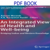 An Integrated View of Health and Well-being Bridging Indian and Western Knowledge (Cross-Cultural Advancements in Positive Psychology Book 5) PDF Book by Antonio Morandi, Narayanan Nambi