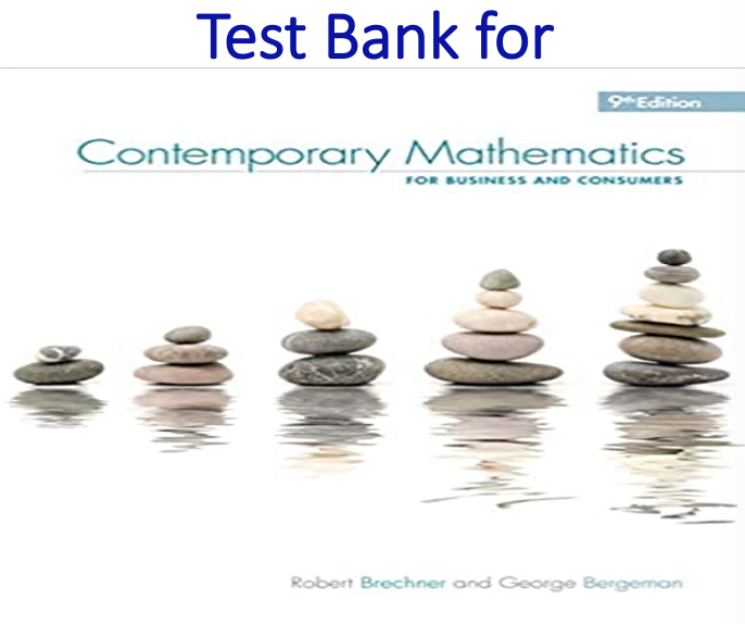 Test Bank for Contemporary Mathematics for Business & Consumers 9th Edition
