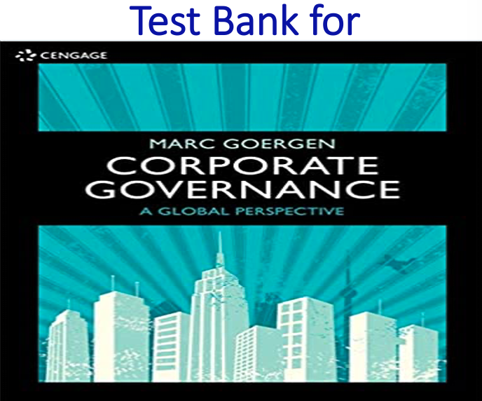Test Bank for Corporate Governance A Global Perspective 1st Edition