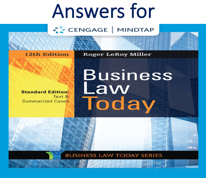 Answers for MindTap for Business Law Today, Standard Text & Summarized Cases 12th Edition