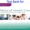 Test Bank for Ethics of Health Care A Guide for Clinical Practice 4th Edition by Raymond S. Edge; J. Randall Groves