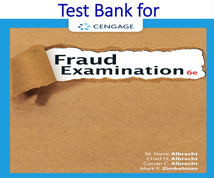 Test Bank for Fraud Examination 6th Edition