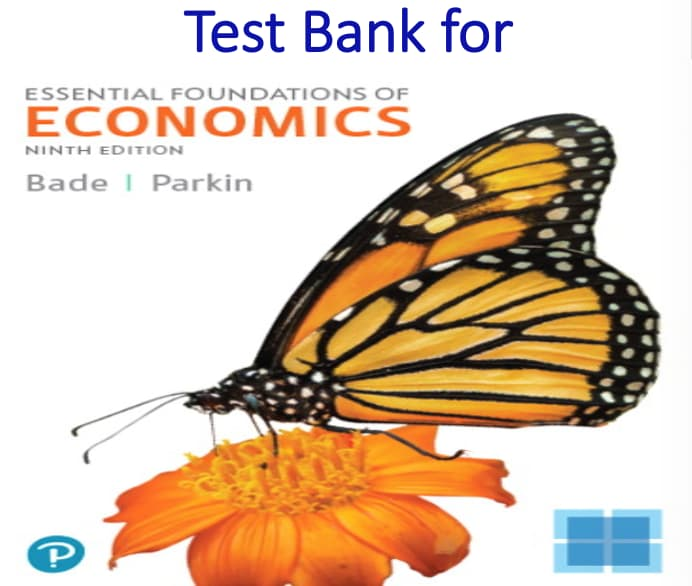 Test Bank for Essential Foundations of Economics 9th Edition