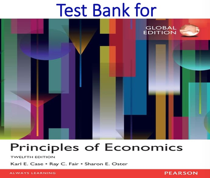 Test Bank for Principles of Economics Global 12th Edition