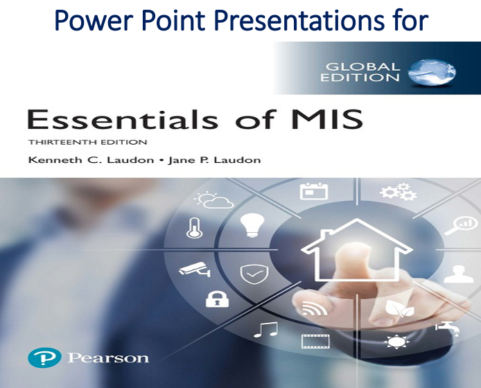 Power Point Presentations for Essentials of MIS Global 13th Edition