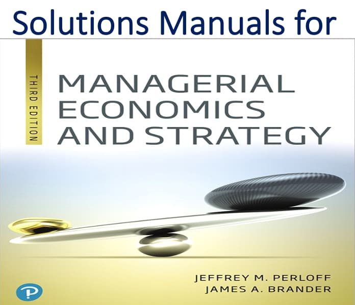 Solutions Manual for Managerial Economics and Strategy 3rd Edition