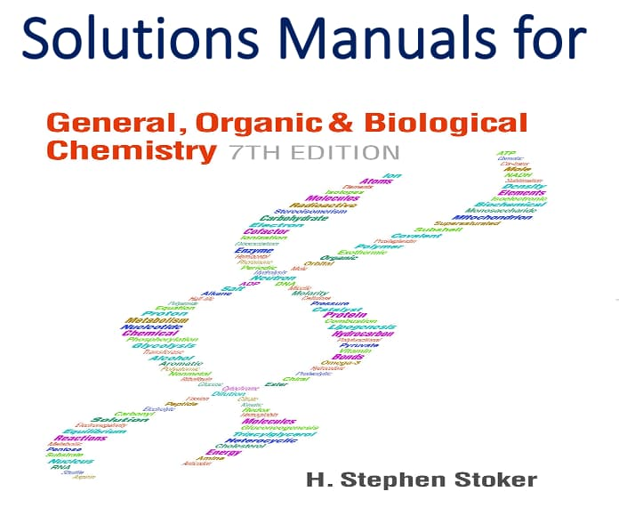 Solutions Manual for General, Organic, and Biological Chemistry 7th Edition