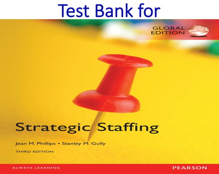 Test Bank for Strategic Staffing 3rd Global Edition