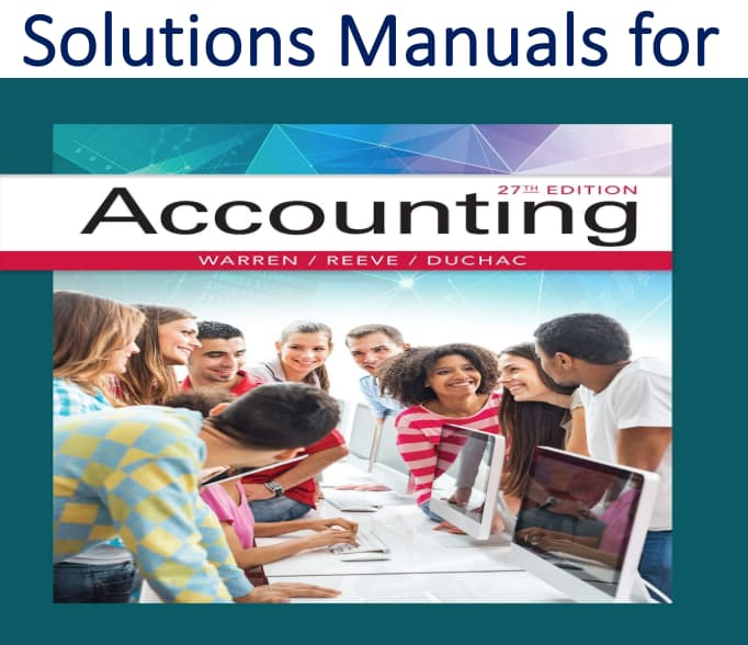 Solutions Manual for Accounting 27th Edition