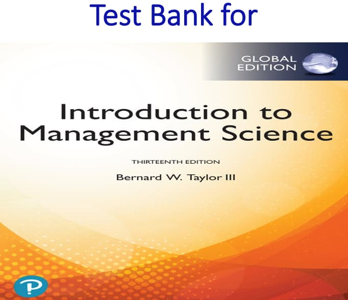 Test Bank for Introduction to Management Science 13th Global Edition